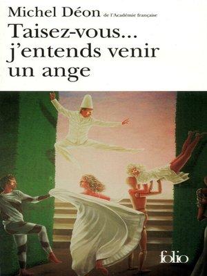 cover image of Taisez-vous... j'entends venir un ange. Sotie