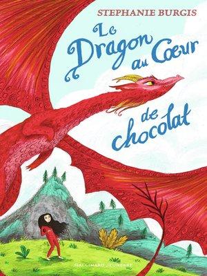 cover image of Le Dragon au Cœur de chocolat