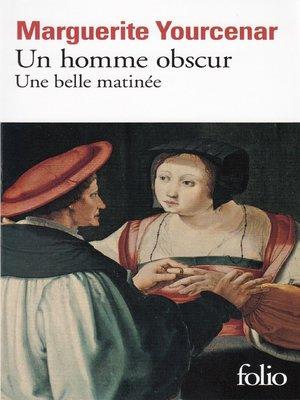 cover image of Un homme obscur / Une belle matinée