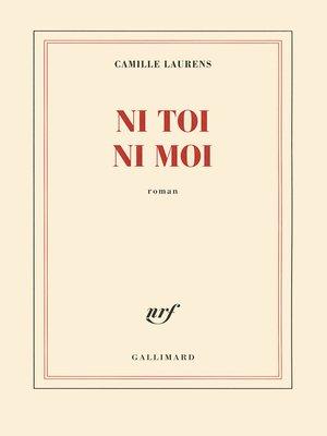 cover image of Ni toi ni moi