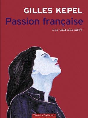 cover image of Passion française. Les voix des cités