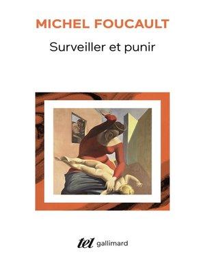 cover image of Surveiller et punir. Naissance de la prison