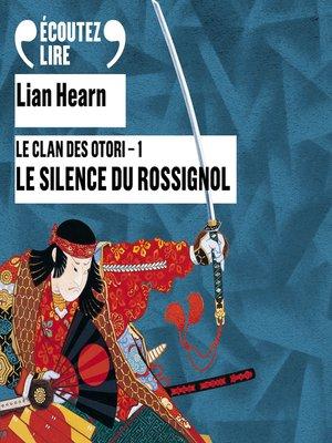 cover image of Le Clan des Otori (Tome 1)--Le Silence du Rossignol