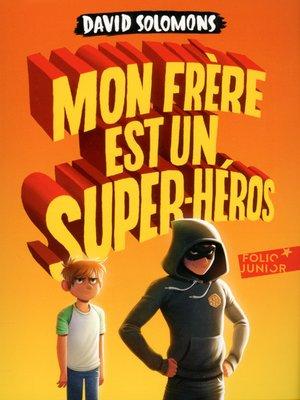 cover image of Mon frère est un super-héros