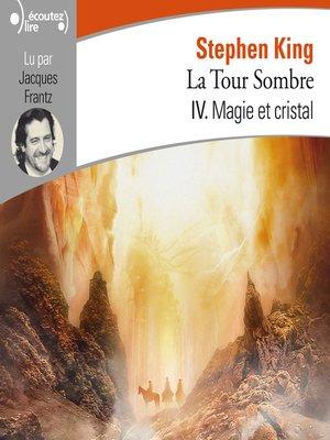 cover image of La Tour Sombre (Tome 4)--Magie et cristal