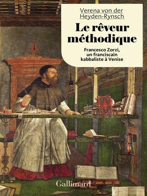 cover image of Le rêveur méthodique. Francesco Zorzi, un franciscain kabbaliste à Venise