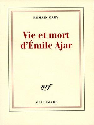 cover image of Vie et mort d'Émile Ajar