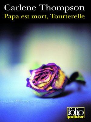 cover image of Papa est mort, Tourterelle