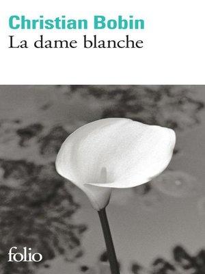 cover image of La dame blanche