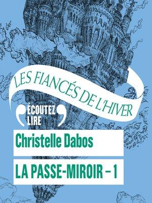 cover image of La Passe-Miroir (Livre 1)--Les Fiancés de l'hiver