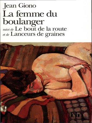 cover image of La femme du boulanger / Le bout de la route / Lanceurs de graines
