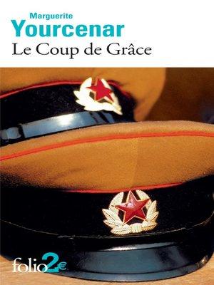 cover image of Le Coup de Grâce
