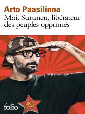 cover image of Moi, Surunen, libérateur des peuples opprimés