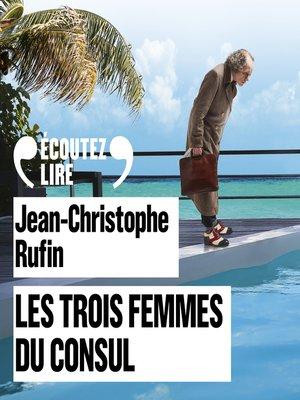 cover image of Les trois femmes du Consul