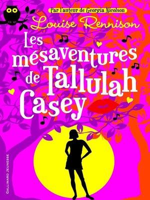 cover image of Tallulah Casey (Tome 1)--Les mésaventures de Tallulah Casey