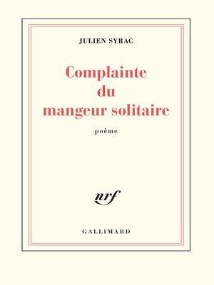 cover image of Complainte du mangeur solitaire