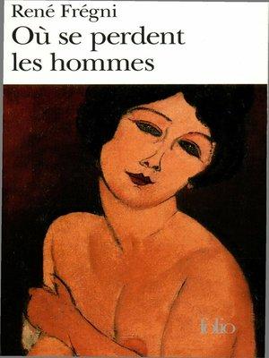 cover image of Où se perdent les hommes