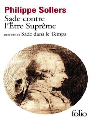 cover image of Sade contre l'Être Suprême / Sade dans le Temps