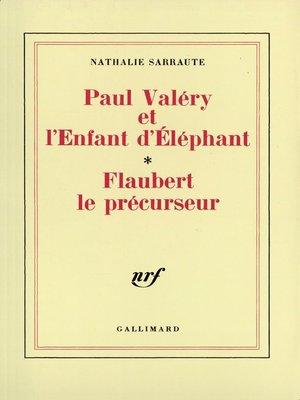 cover image of Paul Valéry et l'Enfant d'Éléphant – Flaubert le précurseur