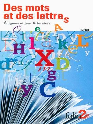 cover image of Des mots et des lettres. Énigmes et jeux littéraires