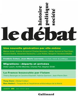 cover image of Le Débat N° 205 (mai-août 2019)