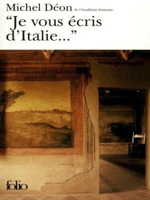 """cover image of """"Je vous écris d'Italie..."""""""