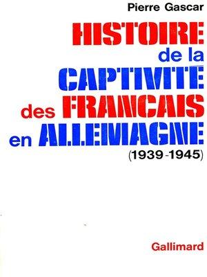 cover image of Histoire de la captivité des Français en Allemagne