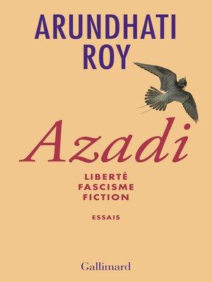 cover image of Azadi. Liberté--Fascisme--Fiction