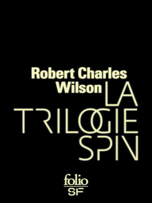 cover image of La trilogie Spin (Spin, Axis, Vortex)