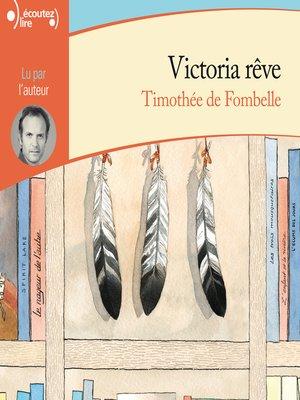 cover image of Victoria rêve