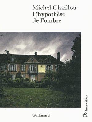 cover image of L'hypothèse de l'ombre