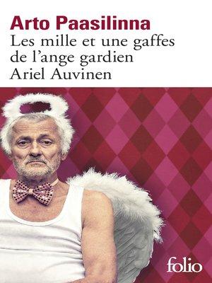 cover image of Les mille et une gaffes de l'ange gardien Ariel Auvinen