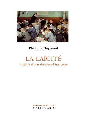 cover image of La laïcité. Histoire d'une singularité française