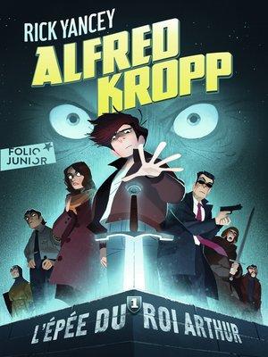 cover image of Alfred Kropp (Tome 1)--L'épée du roi Arthur