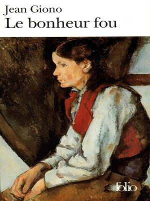 cover image of Le bonheur fou