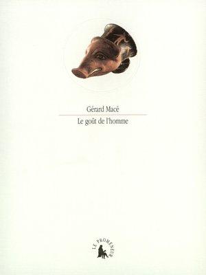 cover image of Le goût de l'homme