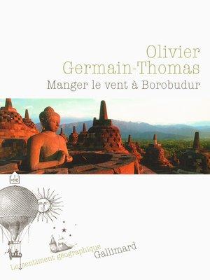 cover image of Manger le vent à Borobudur