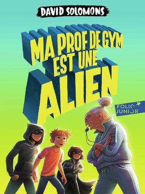 cover image of Ma prof de gym est une alien