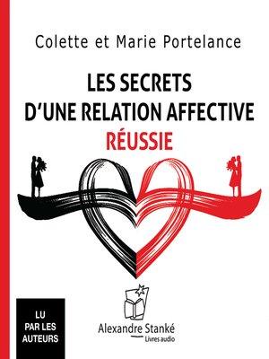 cover image of Les secrets d'une relation affective réussie