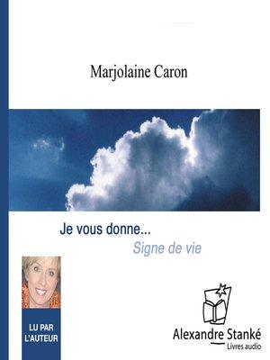 cover image of Je vous donne signe de vie