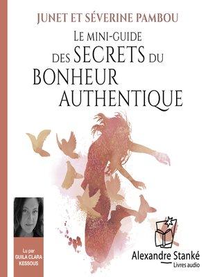 cover image of Le mini-guide des secrets du bonheur authentique