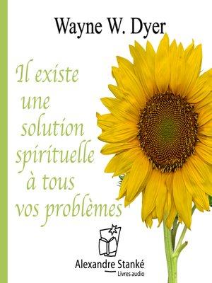 cover image of Il existe une solution spirituelle à tous vos problèmes