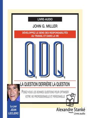 cover image of QDQ--La question derrière la question