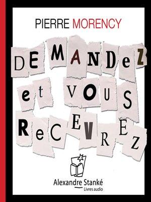 cover image of Demandez et vous recevrez