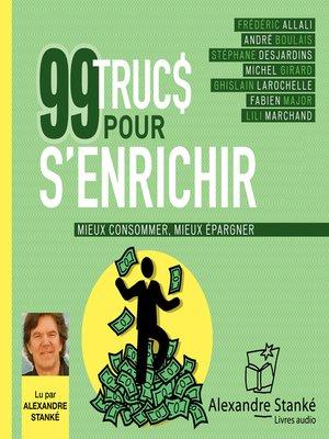 cover image of 99 trucs pour s'enrichir
