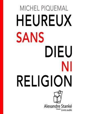 cover image of Heureux sans Dieu ni religion