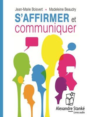 cover image of S'affirmer et communiquer