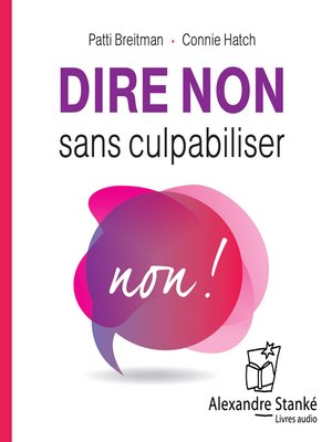 cover image of Dire non sans culpabiliser