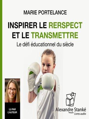 cover image of Inspirer le respect et le transmettre