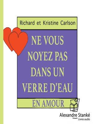 cover image of Ne vous noyez pas dans un verre d'eau en amour